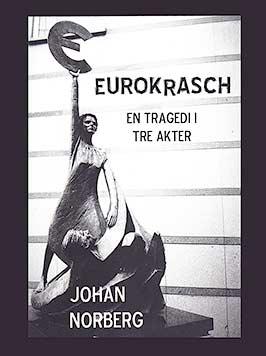 Eurokrasch: En tragedi i tre akter
